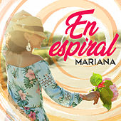 En Espiral by Mariana