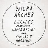 Decades by Wilma Archer