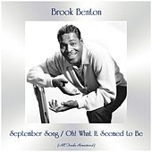 September Song / Oh! What It Seemed to Be (All Tracks Remastered) by Brook Benton