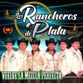 Vuelve la Mezcla Perfecta de Los Rancheros de Plata