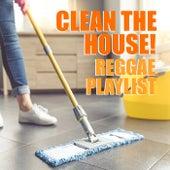 Clean The House! Reggae Playlist de Various Artists