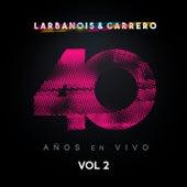 40 Años - Vol. 2 de Larbanois