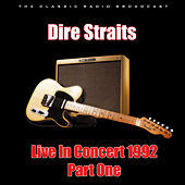 Live In Concert 1992 - Part One (Live) de Dire Straits