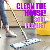 Clean The House! Soul Music by Various Artists