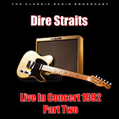 Live In Concert 1992 - Part Two (Live) de Dire Straits