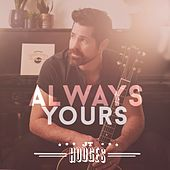 Always Yours by JT Hodges