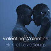 Valentine & Valentine: Eternal Love Songs von Various Artists