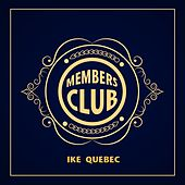 Members Club by Ike Quebec