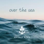 Over the Sea de Magnus Bokn