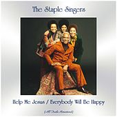 Help Me Jesus / Everybody Will Be Happy (All Tracks Remastered) by The Staple Singers