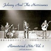 Remastered Hits Vol. 2 (All Tracks Remastered) de Johnny & The Hurricanes