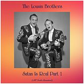 Satan Is Real Part 1 (All Tracks Remastered) by The Louvin Brothers