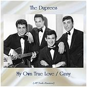 My Own True Love / Ginny (All Tracks Remastered) de The Duprees