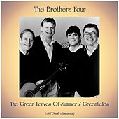 The Green Leaves Of Summer / Greenfields (All Tracks Remastered) by The Brothers Four