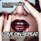 Love on Repeat (Remixes 2020) by Dave Ramone