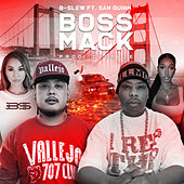 Boss Mack (feat. San Quinn) by B-Slew