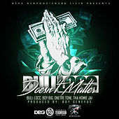Doesn't Matter by Bull Locc