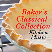Baker's Classical Collection Kitchen Music de Various Artists
