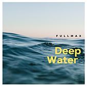 Deep Water by Fullmax