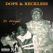 Dope & Reckless by D. Wright