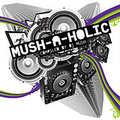 Mush-a-Holic by Various Artists