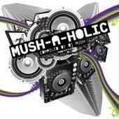 Mush-a-Holic de Various Artists