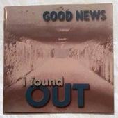 I Found Out de The Good News
