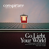 Go Light Your World - Conspirare Christmas 2018 (Recorded Live at the Carillon) de Conspirare