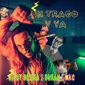 Un Trago Y Ya van Duran