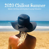 2020 Chillout Summer (Balearic Cafe Easy Listening Beach Lounge Relaxation) de Various Artists