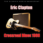 Crossroad Blues 1988 (Live) by Eric Clapton