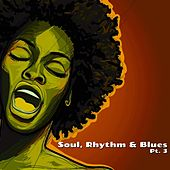 Soul, Rhythm & Blues, Pt. 3 by Various Artists