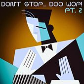 Don't Stop... Doo Wop!, Pt. 2 by Various Artists
