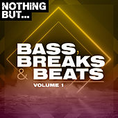 Nothing But... Bass, Breaks & Beats, Vol. 01 by Various Artists