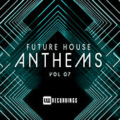 Future House Anthems, Vol. 07 de Various Artists