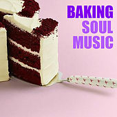 Baking Soul Music by Various Artists