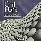 Chill Point, Vol. 3 by Various Artists