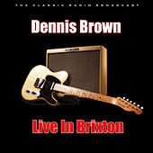 Live In Brixton (Live) by Dennis Brown