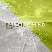 Balearic Mind, Vol. 01 by Chill Baron Ashler
