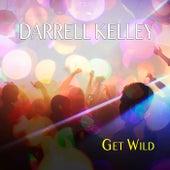 Get Wild (Remix) by Darrell Kelley