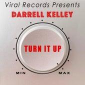 Turn It Up by Darrell Kelley