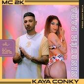 Ninguém Para de Kaya Conky Mc 2k