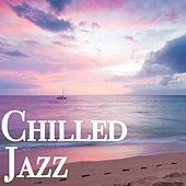 Chilled Jazz by Various Artists
