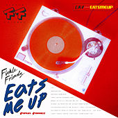 Eats Me Up von Fickle Friends