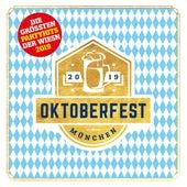 Oktoberfest München - Grösste Partyhits der Wiesn 2019 von Various Artists