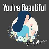 You're Beautiful by Johnny Burnette
