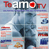 Te Amo TV 4 - los Exitos Originales de las Telenovelas by Various Artists