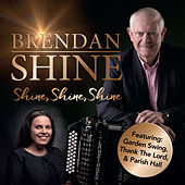 Shine, Shine, Shine by Brendan Shine