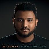Aonde Está Deus? (Vevo Live) de Eli Soares