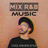 Mix R&B Music – Cool Fashion Style by Various Artists